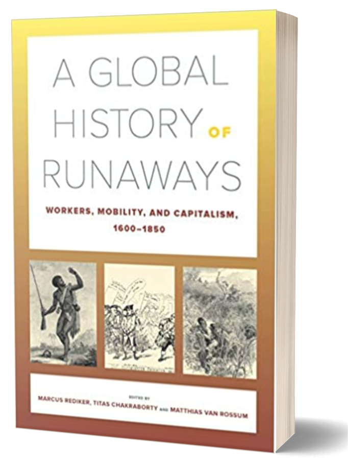 Book cover of A Global History of Runaways by Marcus Rediker