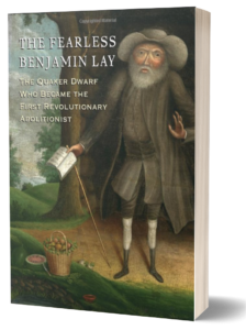 Book cover of The Fearless Benjamin Lay by Marcus Rediker