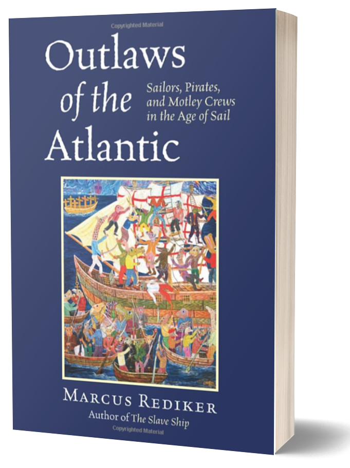 Book cover of Outlaws of the Atlantic by Marcus Rediker