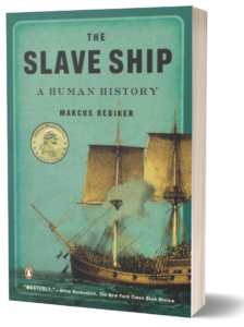 Book cover of The Slave Ship by Marcus Rediker