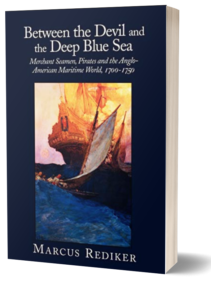 Book cover of Between the Devil and the Deep Blue Sea by Marcus Rediker